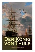 Der K nig von Thule (Historischer Roman)
