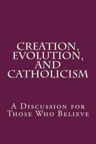 Creation, Evolution, and Catholicism