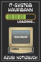 IT-Systemkaufmann Loading... Azubi Notizbuch: 120 Seiten Liniert im Format A5 (6x9 Zoll) mit Soft Cover Gl�nzend.