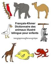Fran ais-Khmer Dictionnaire Des Animaux Illustr Bilingue Pour Enfants