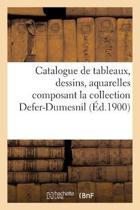 Catalogue de Tableaux, Dessins, Aquarelles Composant La Collection Defer-Dumesnil