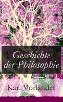Geschichte der Philosophie - Vollständige Ausgabe
