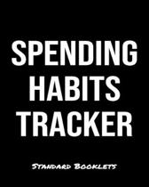 Spending Habits Tracker: A Standard Booklets softcover journal to tracker your daily expenses.