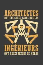 Architectes ont t cr s parce que les ing nieurs ont aussi besoin de h ros