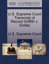 U.S. Supreme Court Transcript of Record Griffith V. Godey
