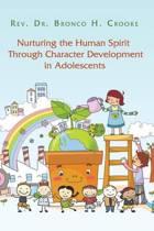 Nurturing the Human Spirit Through Character Development in Adolescents