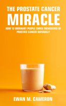 The Prostate Cancer Miracle