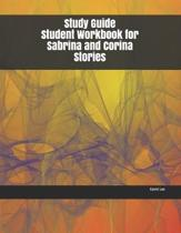 Study Guide Student Workbook for Sabrina and Corina Stories