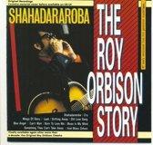 The Roy Orbison Story: Shahadararoba