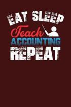 Eat Sleep Teach Accounting Repeat
