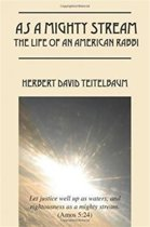 As a Mighty Stream the Life of an American Rabbi