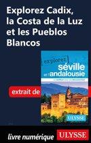 Explorez Cadix, la Costa de la Luz et les Pueblos Blancos