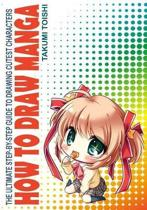 How to Draw Manga: The Ultimate Step-by-step Guide to Drawing Cutest Characters of Japanese Comics