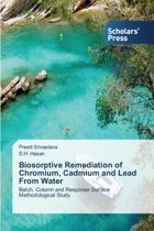 Biosorptive Remediation of Chromium, Cadmium and Lead from Water