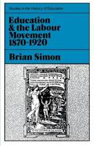 Education and the Labour Movement, 1870-1920
