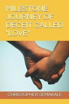 Milestone Journey of Deceit Called love