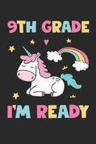 9th Grade I'm Ready - Unicorn Back To School Gift - Notebook For Ninth Grade Girls - Girls Unicorn Writing Journal: Medium College-Ruled Journey Diary