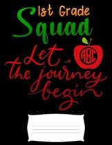 1st grade squad let the journey begin: back to school Funny college ruled notebook paper for Back to school / composition book notebook, Journal Comp