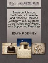 Emerson Johnson, Petitioner, V. Louisville and Nashville Railroad Company. U.S. Supreme Court Transcript of Record with Supporting Pleadings