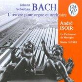 Collection Anniversaire 30 ans - Bach: L'oeuvre pour Orgue et Orchestre