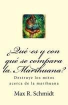 qu Es y Con Qu Se Compara La Marihuana?