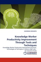 Knowledge Worker Productivity Improvement Through Tools and Techniques