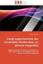 Etude Exp�rimentale Des Instabilit�s Fluides Dans Un Plasma Magn�tis�