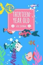 Thirteen Year Old Girl Journal: 6x9'' Cute 13 Year Old Birthday Fish Lined Notebook/Journal Gift For Girls