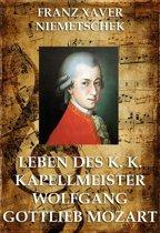 Leben des k.k. Kapellmeisters Wolfgang Gottlieb Mozart
