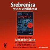 Srebrenica - wie es wirklich war