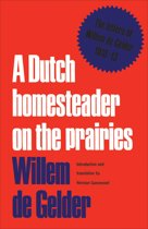 A Dutch Homesteader On The Prairies