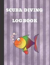 Scuba Diving Log Book: Log Book For Beginners And Experienced Divers