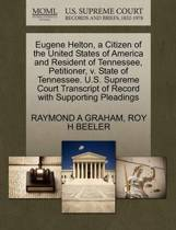 Eugene Helton, a Citizen of the United States of America and Resident of Tennessee, Petitioner, V. State of Tennessee. U.S. Supreme Court Transcript of Record with Supporting Pleadings
