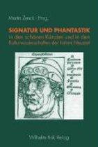 Signatur und Phantastik in den schönen Künsten und in den Kulturwissenschaften der frühen Neuzeit