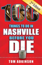 100 Things to Do in Nashville Before You Die, Second Edition