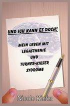 Und ich kann es doch! Mein Leben mit Legasthenie und Turner-Kieser Syndrome