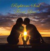 "Righteous Soul Living ""Front Line"""