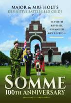 Major & Mrs Holt's Definitive Battlefield Guide Somme