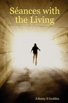 Seances with the Living