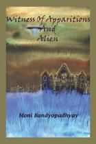 Witness of Apparitions & Alien