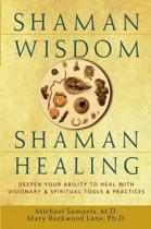 Shaman Wisdom, Shaman Healing