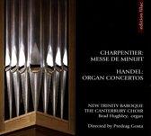 Charpentier: Messe de Minuit; Handel: Organ Concertos