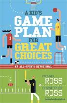A Kid's Game Plan for Great Choices
