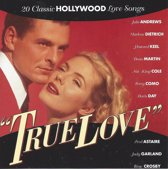 True Love - 20 Classic Hollywood Love Songs