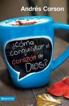 ¿Como conquistar el corazon de Dios?