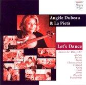 Let's Dance / Angele Dubeau, La Pieta