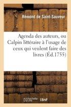 Agenda Des Auteurs, Ou Calpin Litt�raire � l'Usage de Ceux Qui Veulent Faire Des Livres