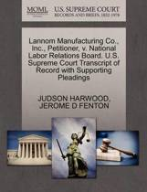 Lannom Manufacturing Co., Inc., Petitioner, V. National Labor Relations Board. U.S. Supreme Court Transcript of Record with Supporting Pleadings