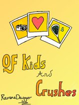 Of Kids and Crushes