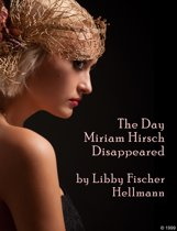 The Day Miriam Hirsch Disappeared